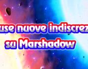 [SPOILER] Diffuse nuove formidabili indiscrezioni su Marshadow!