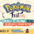 Il grande Pokémon Fest 2016 ti aspetta a Milano il 18 dicembre!