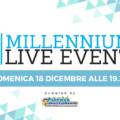 Guarda in diretta streaming il Millennium Live Event domenica 18 dicembre alle 19.30!