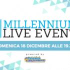 Guarda in diretta streaming al Millennium Live Event domenica 18 dicembre alle 19.30!