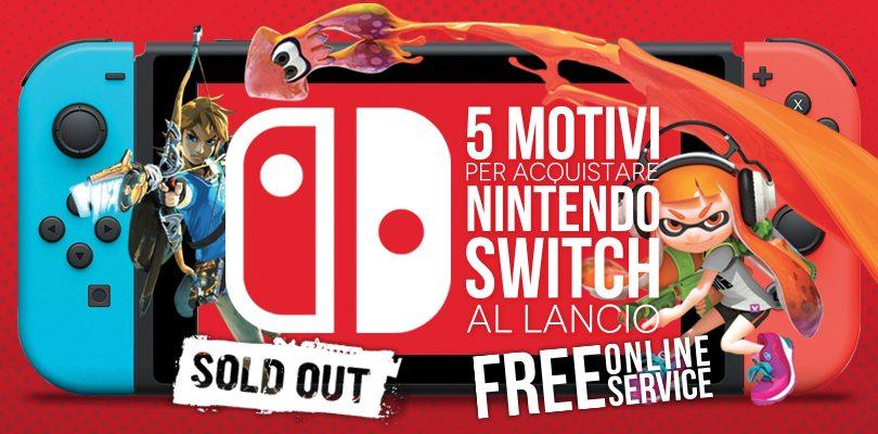 5 BUONI motivi per acquistare Nintendo Switch al lancio