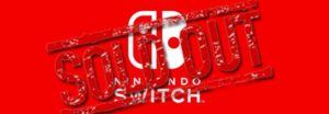 switch sold out