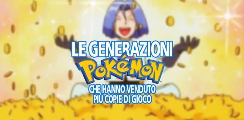 Le generazioni Pokémon che hanno venduto più copie di gioco