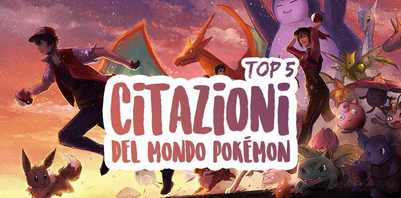 Le 5 Citazioni Dal Mondo Pokémon Più Iconiche Di Sempre