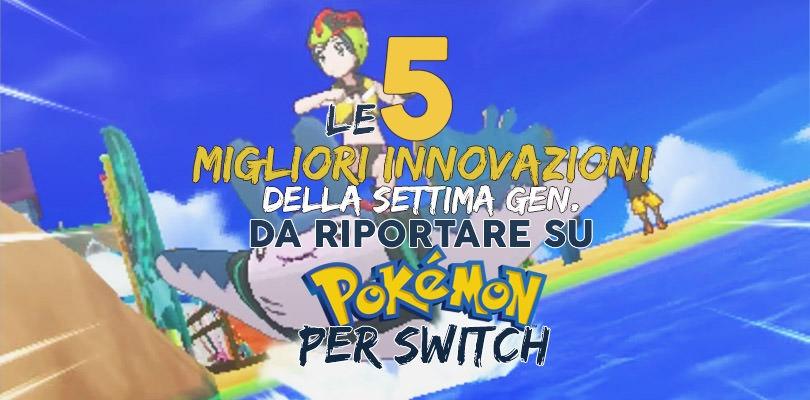 Le 5 innovazioni della settima generazione che rivogliamo in Pokémon su Nintendo Switch