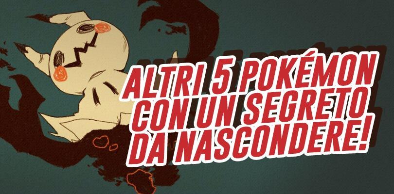 Altri cinque Pokémon che nascondono un segreto