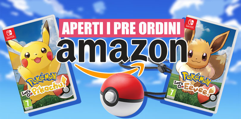 Pokémon: Let's Go, Pikachu! e Let's Go, Eevee! e Poké Ball Plus ora preordinabili su Amazon