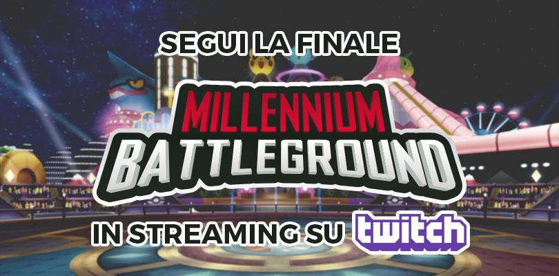 Segui con noi le finali del Millennium Battleground il 10 settembre alle 20.30 su Twitch