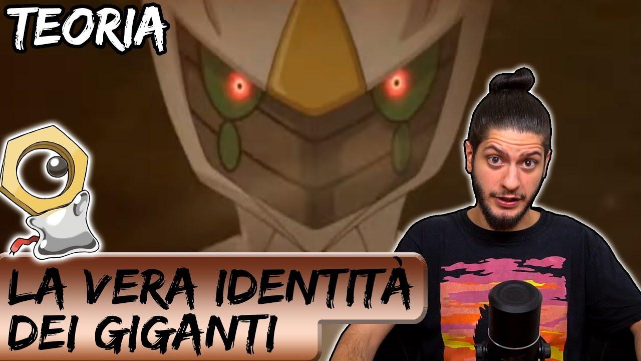 [VIDEO TEORIA] Meltan e la vera identità dei Giganti