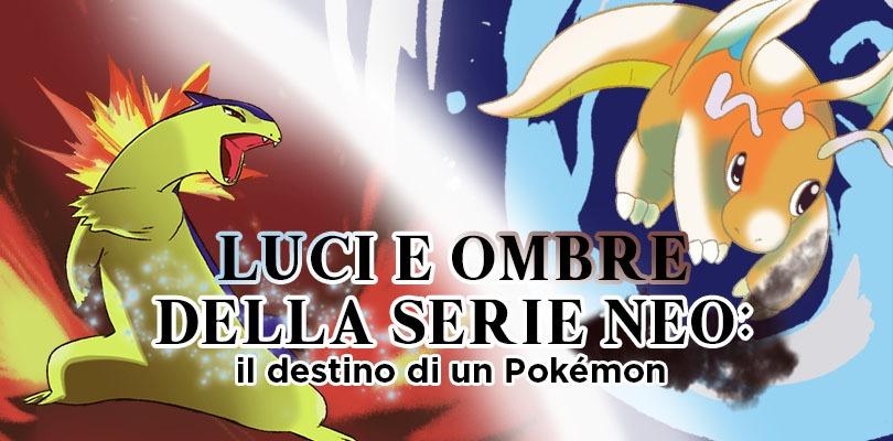 Luci e ombre della serie Neo: il destino di un Pokémon