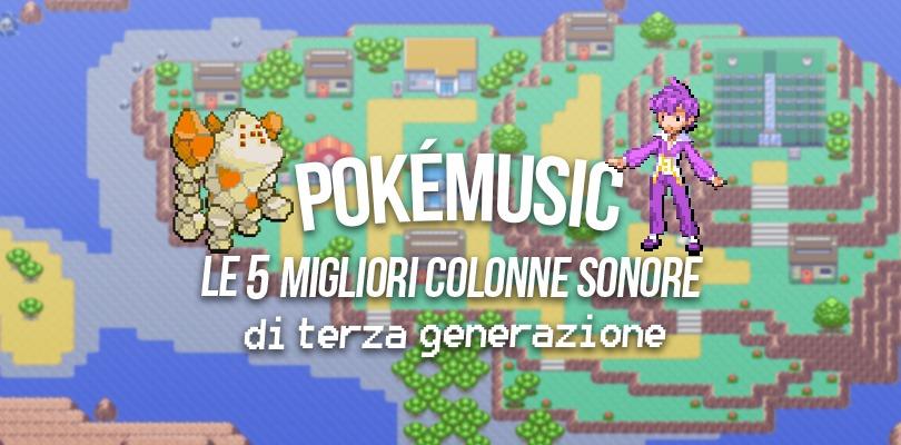 PokéMusic: le 5 colonne sonore più belle di terza generazione