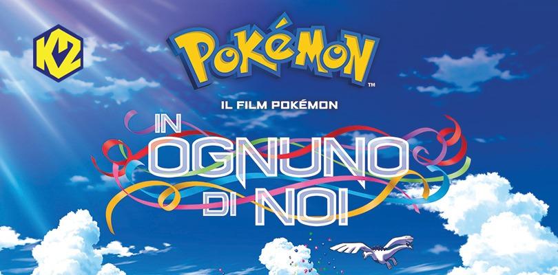 Il Film Pokémon: In ognuno di noi è in arrivo su K2