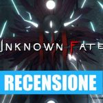 Recensione di Unknown Fate