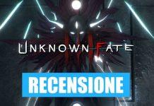 Recensione di Unknown Fate