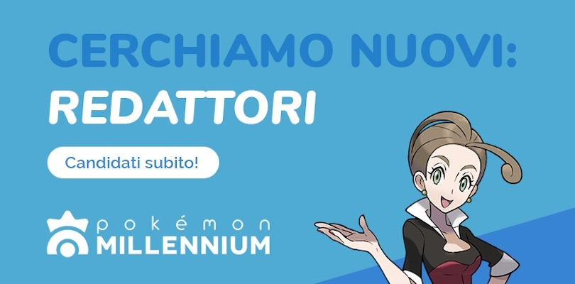 Candidature Redazione: Pokémon Millennium cerca nuovi redattori!