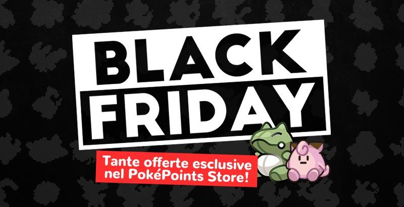 Il Black Friday arrivano nel PokéPoints Store