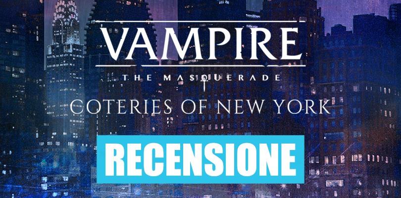 [RECENSIONE] Vampire: the Masquerade - Coteries of New York, la vita di un vampiro nella Grande Mela